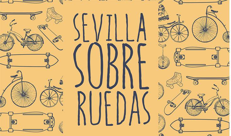 Sevilla sobre Ruedas Fuente: sevillapatina.es